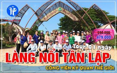 TOUR LÀNG NỔI TÂN LẬP - THIỀN VIỆN TRÚC LÂM CHÁNH GIÁC -  KỲ QUAN THẾ GIỚI 1 NGÀY